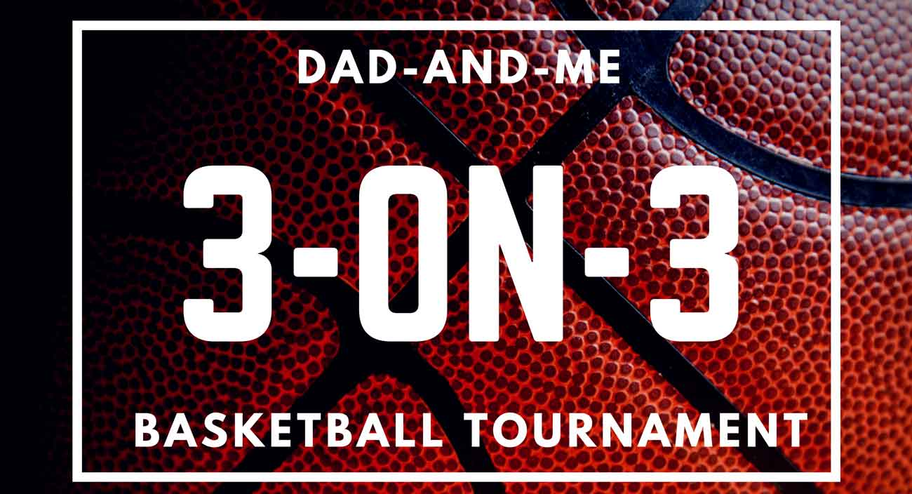 SAY Play to Host a Dad And Me 3-ON-3 Tournament