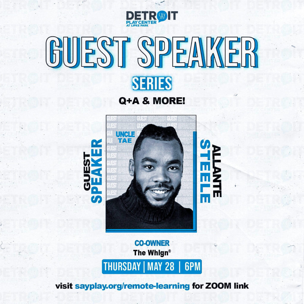 Guest Speaker Series (Remote Learning) #3: Allante Steele   SAY Play Center